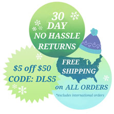 30 Day No Hassle Returns - 2020 Winter Discounts - $5 off $50 Use