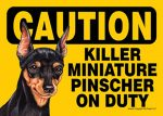 Killer Mini Pinscher On Duty Dog Sign Magnet Velcro 5x7