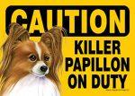 Killer Papillon On Duty Dog Sign Magnet Velcro 5x7 Brown