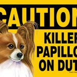 Killer Papillon On Duty Dog Sign Magnet Velcro 5×7 Brown 1