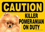 Killer Pomeranian On Duty Dog Sign Magnet Velcro 5x7