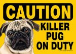 Killer Pug On Duty Dog Sign Magnet Velcro 5x7 Tan