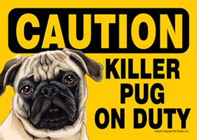 Killer Pug On Duty Dog Sign Magnet Velcro 5x7 Tan