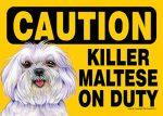 Killer Maltese On Duty Dog Sign Magnet Velcro 5x7