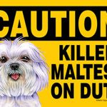 Killer Maltese On Duty Dog Sign Magnet Velcro 5×7 1