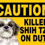 Killer Shih Tzu On Duty Dog Sign Magnet Velcro 5×7 Puppy Cut 1