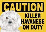 Killer Havanese On Duty Dog Sign Magnet Velcro 5x7