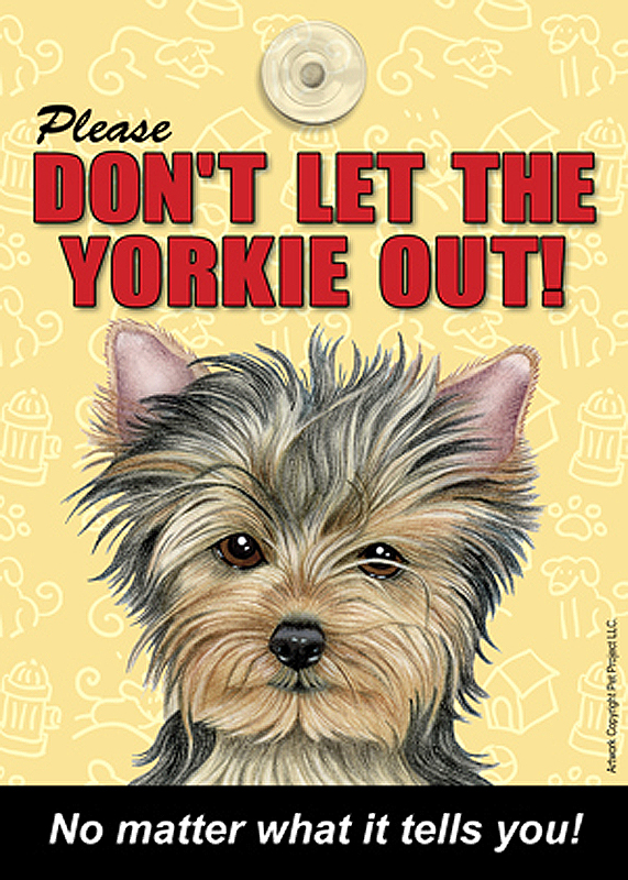 Yorkie Don T Let The Breed Out Sign Suction Cup 7x5