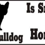 French Bulldog Dog Smarter Than Honor Bumper Sticker