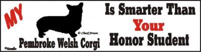 Pembroke Welsh Corgi Dog Smarter Than Honor Bumper Sticker