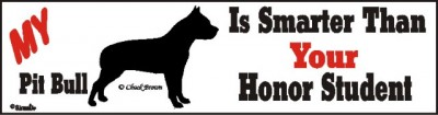 Pitbull Dog Smarter Than Honor Bumper Sticker