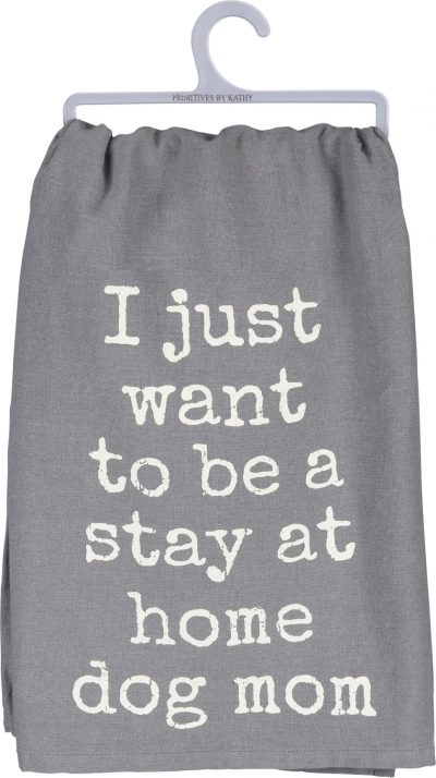 Stay at Home Dog Mom Gray Towel