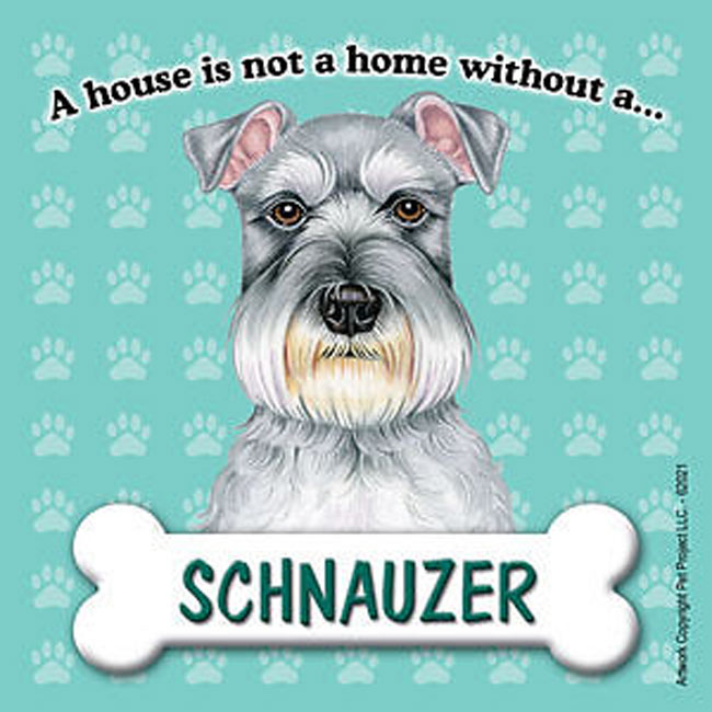 Schnauzer-Dog-Magnet-Sign-House-Is-Not-A-Home-Uncrop