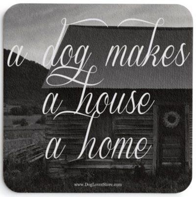 a-dog-makes-a-house-a-home-coasters