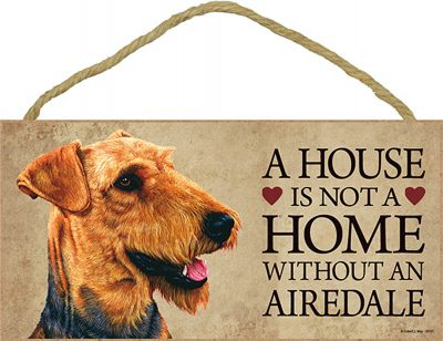 Airedale Sign - A House is not a Home Without a Dog + Bonus Coaster