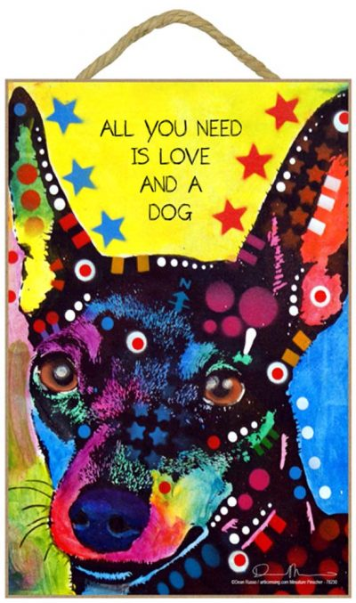 Miniature Pinscher Sign – All You Need is Love & a Dog 7 x 10