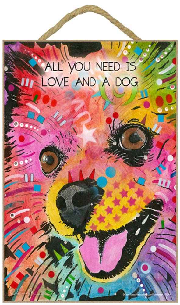 Pomeranian Sign - All You Need is Love & a Dog 7 x 10.5