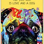 Pug Sign – All You Need is Love & a Dog 7 x 10