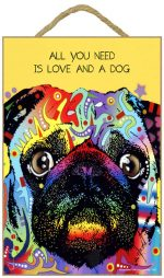 Pug Sign - All You Need is Love & a Dog 7 x 10.5