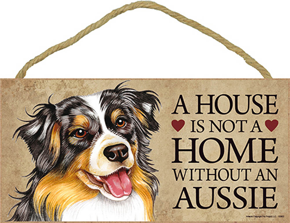 Australian Shepherd Wood Dog Sign Wall Plaque 5 x 10 - A House Is Not A Home + Bonus Coaster