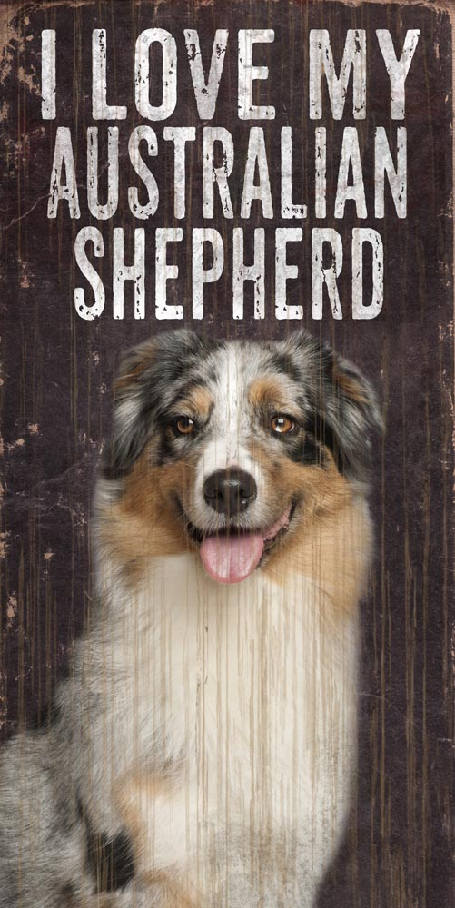 Australian Shepherd Sign - I Love My 5x10