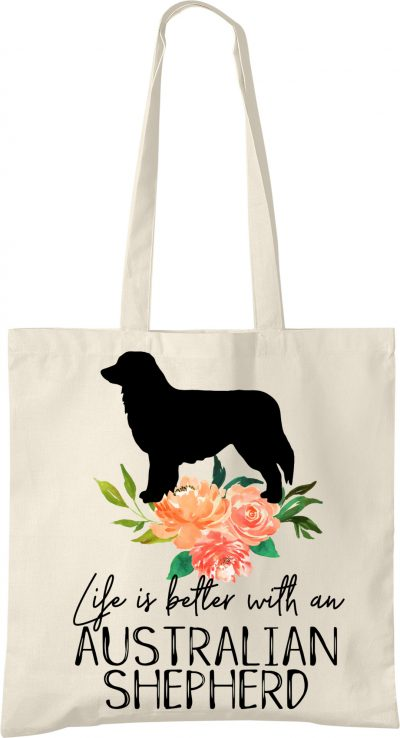 Australian Shepherd Life is Better Tote