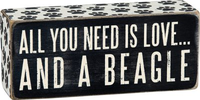 All You Need is Love and a Beagle Wooden Box Sign