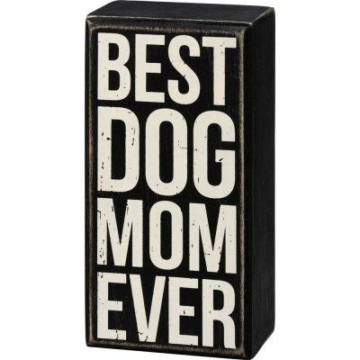 Best Dog Mom Sign