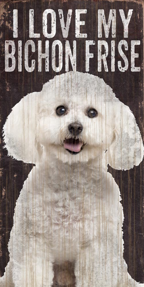 Bichon Frise Sign - I Love My 5x10