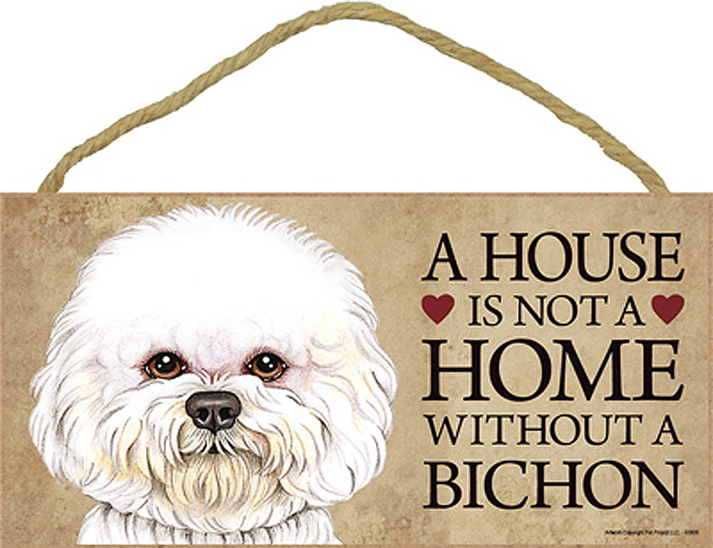 Bichon Frise Wood Dog Sign Wall Plaque 5 x 10 - A House Is Not A Home + Bonus Coaster