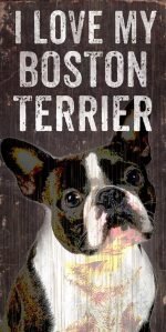 Boston Terrier Sign - I Love My 5x10
