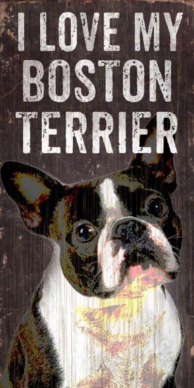 Boston Terrier Sign - I Love My 5x10