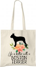Boston Terrier Life is Better Tote