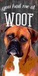 Boxer Sign - You Had me at WOOF 5x10