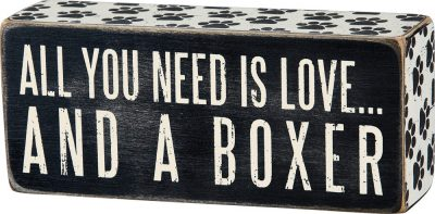 All You Need is Love and a Boxer Wooden Box Sign