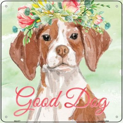 """Brittany """"Good Dog"""" Metal Sign Brown"""