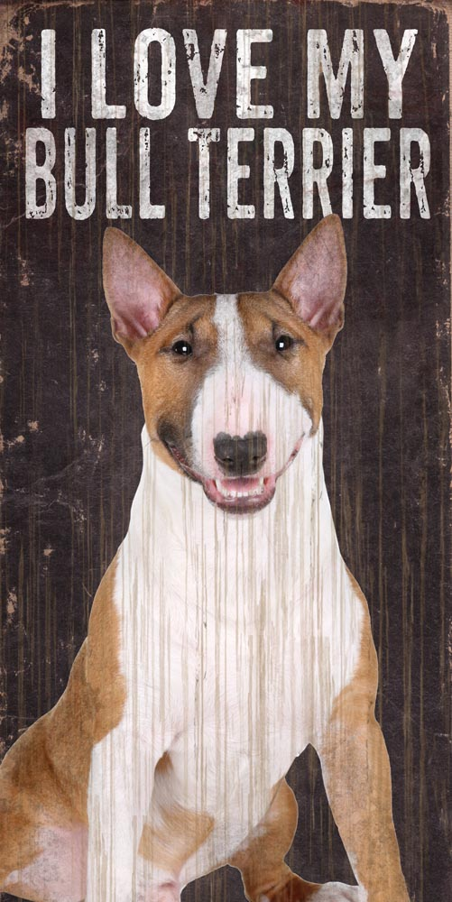 Bull Terrier Sign - I Love My 5x10