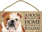 Bulldog Wood Dog Sign Wall Plaque Photo Display 5 x 10 - House Is Not A Home + Bonus Coaster