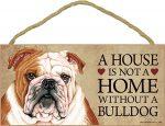Bulldog Wood Dog Sign Wall Plaque Photo Display 5 x 10 - House Is Not A Home + Bonus Coaster