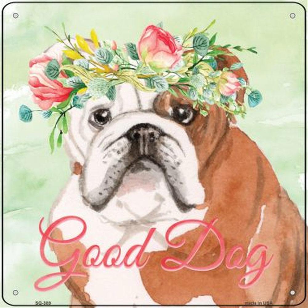"""Bulldog """"Good Dog"""" Metal Sign"""
