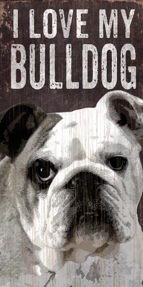 Bulldog Sign - I Love My 5x10