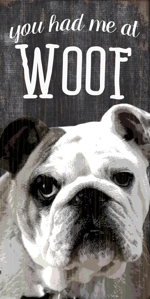 Bulldog Sign - You Had me at WOOF 5x10
