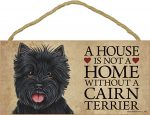 Cairn Terrier Indoor Dog Breed Sign Plaque - A House Is Not A Home Black + Bonus Coaster