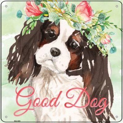 "Cavalier King Charles ""Good Dog"" Metal Sign Black"