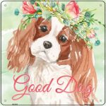 "Cavalier King Charles ""Good Dog"" Metal Sign Brown"