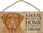 Chesapeake Bay Retriever Indoor Dog Breed Sign Plaque - A House Is Not A Home + Bonus Coaster