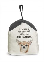 Chihuahua Door Stopper 5 X 6 In. 2 lbs. - A House is Not a Home