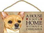 Chihuahua Wood Dog Sign Wall Plaque Photo Display A House Is Not A Home 5 x 10 + Bonus Coaster