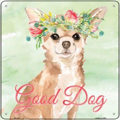 """Chihuahua """"Good Dog"""" Metal Sign Tan"""