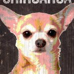 Chihuahua Sign – I Love My 5×10 1